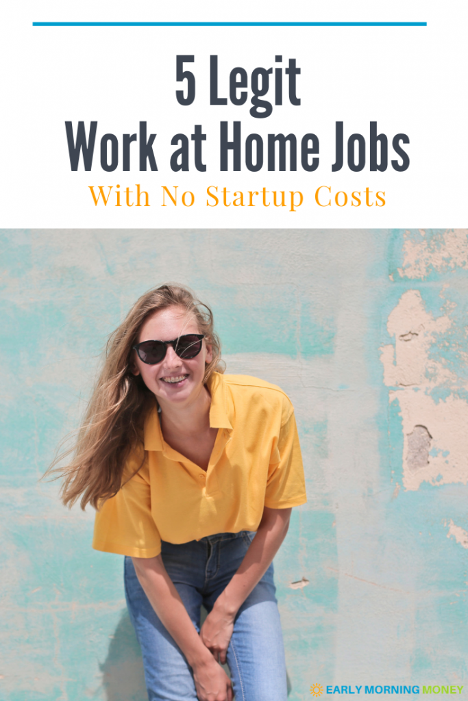5 Legit Work from Home Jobs with No Startup Costs — Early Morning Money