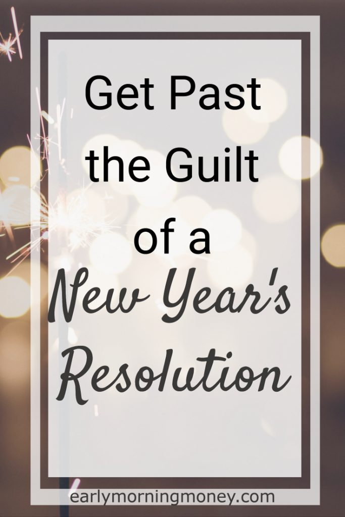 Why bother making a New Year's resolution when you won't do it anyway? Here's how to get past the guilt.