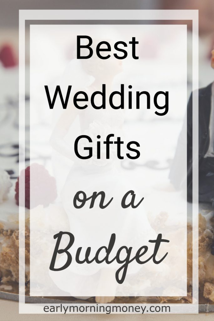 Top 10 Practical Wedding Gifts On A Budget Early Morning Money